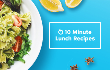 10 Minute Lunch Recipes